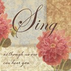 Sing as though.... by Wild Apple Studio art print
