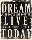 Dream, Live, Today - James Dean Quote art print