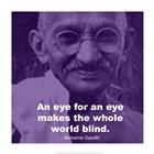 Gandhi - Eye For An Eye Quote art print