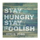 Stay Hungry Steve Jobs Quote art print