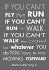 You Have to Keep Moving Forward -Martin Luther King Jr. by Veruca Salt art print