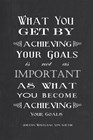 Achieving Your Goals by Veruca Salt art print